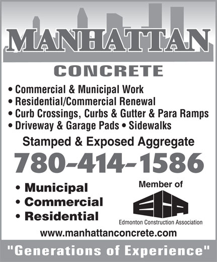 Manhattan Concrete (780-414-1586) - Display Ad - Commercial & Municipal Work Residential/Commercial Renewal Curb Crossings, Curbs & Gutter & Para Ramps Driveway & Garage Pads   Sidewalks Stamped & Exposed Aggregate 780-414-1586 Member of Municipal Commercial Residential www.manhattanconcrete.com
