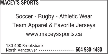 Macey's Sports (604-980-1480) - Display Ad - Team Apparel & Favorite Jerseys www.maceyssports.ca Soccer - Rugby - Athletic Wear