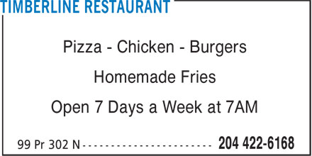 Timberline Restaurant (204-422-6168) - Display Ad - Homemade Fries Open 7 Days a Week at 7AM Pizza - Chicken - Burgers