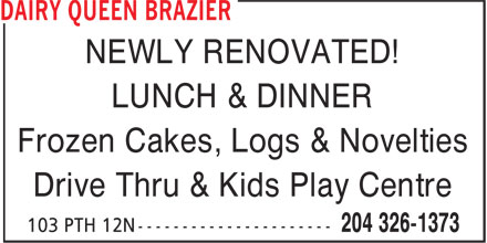 DQ Grill & Chill Restaurant (204-326-1373) - Display Ad - NEWLY RENOVATED! LUNCH & DINNER Frozen Cakes, Logs & Novelties Drive Thru & Kids Play Centre