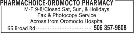 Pharmachoice-Oromocto Pharmacy (506-357-9808) - Annonce illustrée======= - M-F 9-8/Closed Sat, Sun, & Holidays Fax & Photocopy Service Across from Oromocto Hospital