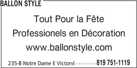 Ballon Style (819-751-1119) - Annonce illustrée======= - BALLON STYLE Tout Pour la Fête Professionels en Décoration www.ballonstyle.com 819 751-1119 235-B Notre Dame E Victorvl --------