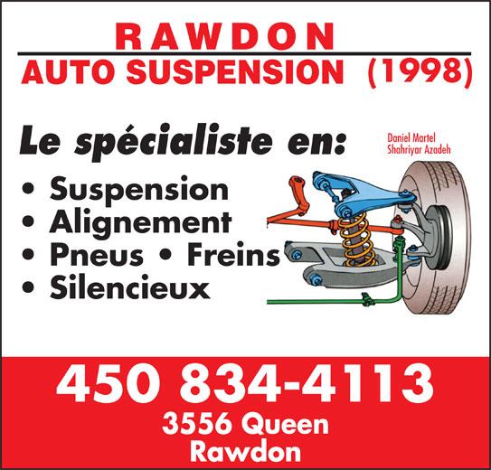 Garage Rawdon Auto Suspension 1998 (450-834-4113) - Annonce illustrée======= - (1998) Daniel Martel Shahriyar Azadeh Le spécialiste en: Suspension Alignement Pneus   Freins Silencieux 450 834-4113 3556 Queen Rawdon