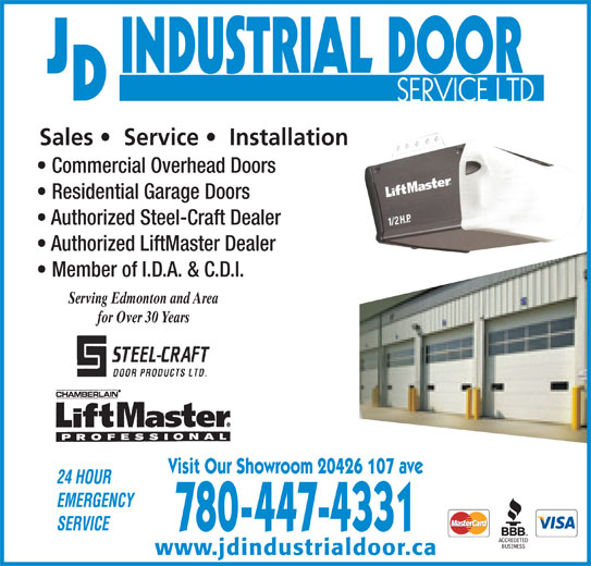 JD Doors Ltd (780-447-4331) - Display Ad - Sales    Service    Installation Commercial Overhead Doors Residential Garage Doors Authorized Steel-Craft Dealer Authorized LiftMaster Dealer Member of I.D.A. & C.D.I. Serving Edmonton and Area for Over 30 Years Visit Our Showroom 20426 107 ave 780-447-4331 www.jdindustrialdoor.ca