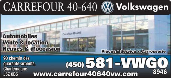 Carrefour 40-640 Volkswagen (450-581-8946) - Annonce illustrée======= - CARREFOUR 40-640 Automobiles Vente & location Neuves & d occasion Pièces   Service   Carrosserie 90 chemin des quarante-arpents, (450) 581-VWGO Charlemagne 8946 J5Z 0B5 www.carrefour40640vw.com