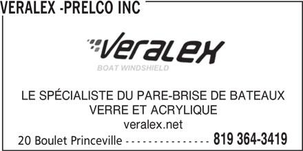 Veralex Inc (819-364-3419) - Annonce illustrée======= - 20 Boulet Princeville --------------- VERALEX -PRELCO INC LE SPÉCIALISTE DU PARE-BRISE DE BATEAUX VERRE ET ACRYLIQUE veralex.net 819 364-3419