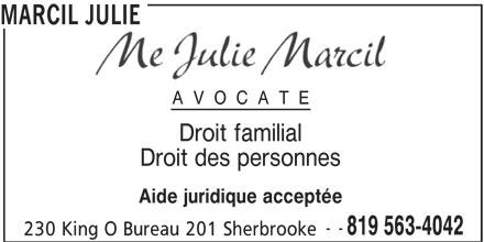 Avocate Julie Marcil (819-563-4042) - Annonce illustrée======= - MARCIL JULIE AVOCATE Droit des personnes Droit familial -- 819 563-4042 230 King O Bureau 201 Sherbrooke Aide juridique acceptée