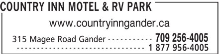 Country Inn (709-256-4005) - Annonce illustrée======= - COUNTRY INN MOTEL & RV PARK www.countryinngander.ca ----------- 709 256-4005 315 Magee Road Gander -------------------------------- 1 877 956-4005