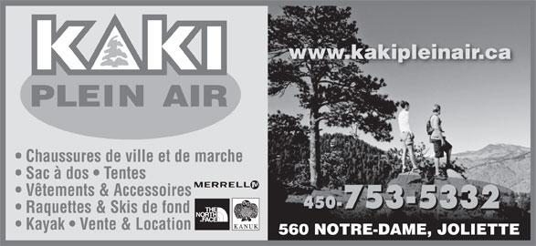 Kaki Plein Air (450-753-5332) - Annonce illustrée======= - Chaussures de ville et de marche Sac à dos   Tentes Vêtements & Accessoires 450-753-5332 450- 2753-533 Raquettes & Skis de fond Kayak   Vente & Location 560 NOTRE-DAME, JOLIETTE www.kakipleinair.ca