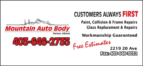 Mountain Auto Body (403-646-2735) - Display Ad - CUSTOMERS ALWAYS FIRST Paint, Collision & Frame Repairs Glass Replacement & Repairs Workmanship Guaranteed 403-646-2735 Free Estimates 2219 20 Ave Fax: 403-646-3032