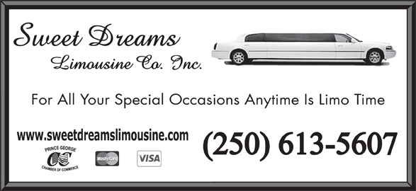 Sweet Dreams Limousine Co Inc (250-613-5607) - Display Ad - For All Your Special Occasions Anytime Is Limo Time