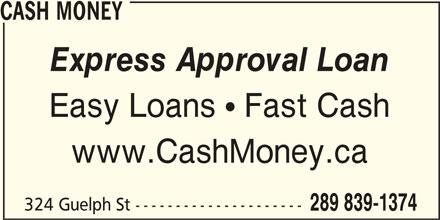 Cash Money (905-873-8797) - Display Ad - CASH MONEY Express Approval Loan Easy Loans  Fast Cash www.CashMoney.ca CASH MONEY Express Approval Loan Easy Loans  Fast Cash www.CashMoney.ca 324 Guelph St --------------------- 289 839-1374 324 Guelph St --------------------- 289 839-1374