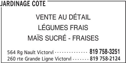 Jardinage Côté (819-758-3251) - Annonce illustrée======= - VENTE AU DÉTAIL LÉGUMES FRAIS MAÏS SUCRÉ - FRAISES -------------- 819 758-3251 564 Rg Nault Victorvl 819 758-2124 260 rte Grande Ligne Victorvl ------- JARDINAGE COTE