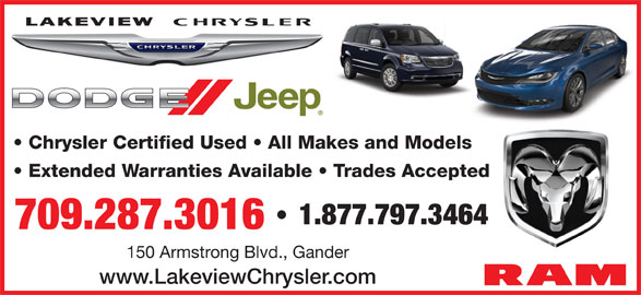 Lakeview Chrysler Ltd (709-651-4000) - Display Ad - Chrysler Certified Used   All Makes and Models Extended Warranties Available   Trades Accepted 1.877.797.3464 · 709.287.3016 150 Armstrong Blvd., Gander www.LakeviewChrysler.com