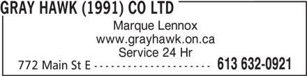 Gray Hawk (1991) Co Ltd (613-632-0921) - Annonce illustrée======= - GRAY HAWK (1991) CO LTD Marque Lennox www.grayhawk.on.ca Service 24 Hr 613 632-0921 772 Main St E ---------------------