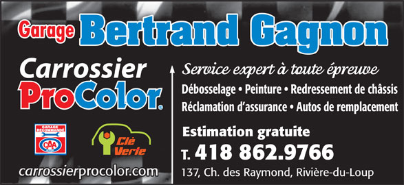 Garage bertrand gagnon carrossier procolor horaire d for Assurance pro garage