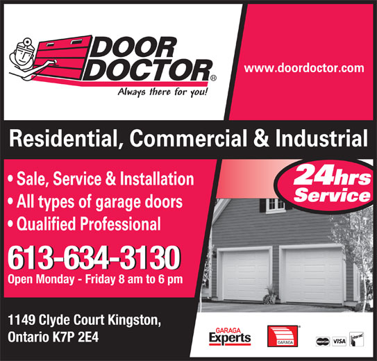 Door Doctor (1-844-663-6405) - Display Ad - 613-634-3130 Open Monday - Friday 8 am to 6 pm 1149 Clyde Court Kingston, Ontario K7P 2E4