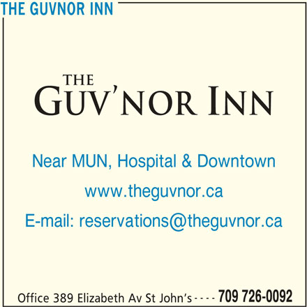 The Guv'nor Inn (709-726-0092) - Annonce illustrée======= - THE GUVNOR INN Near MUN, Hospital & Downtown www.theguvnor.ca ---- 709 726-0092 Office 389 Elizabeth Av St John s THE GUVNOR INN