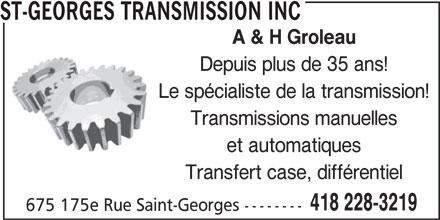 Transmission de St-Georges Inc (418-228-3219) - Annonce illustrée======= - A & H Groleau Depuis plus de 35 ans! Le spécialiste de la transmission! Transmissions manuelles et automatiques Transfert case, différentiel 418 228-3219 675 175e Rue Saint-Georges -------- ST-GEORGES TRANSMISSION INC