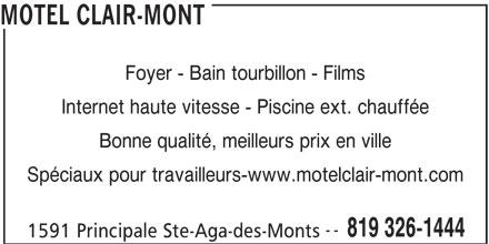 Motel Clair-Mont (819-326-1444) - Annonce illustrée======= - MOTEL CLAIR-MONT Foyer - Bain tourbillon - Films Internet haute vitesse - Piscine ext. chauffée Bonne qualité, meilleurs prix en ville Spéciaux pour travailleurs-www.motelclair-mont.com -- 819 326-1444 1591 Principale Ste-Aga-des-Monts
