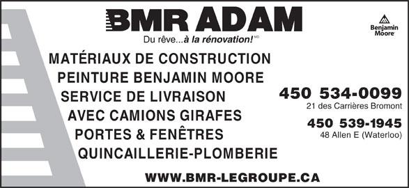 Bmr adam horaire d 39 ouverture 21 ch des carri res bromont qc - Livraison materiaux de construction ...