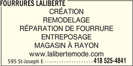 Laliberté J B Ltée (418-525-4841) - Annonce illustrée======= - FOURRURES LALIBERTE CRÉATION REMODELAGE RÉPARATION DE FOURRURE ENTREPOSAGE MAGASIN À RAYON www.lalibertemode.com 418 525-4841 595 St-Joseph E --------------------
