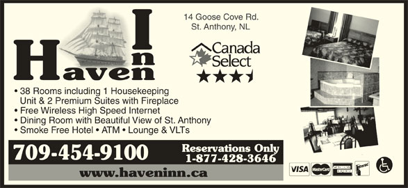Haven Inn (709-454-9100) - Annonce illustrée======= - 38 Rooms including 1 Housekeeping Unit & 2 Premium Suites with Fireplace Free Wireless High Speed Internet Dining Room with Beautiful View of St. Anthony Smoke Free Hotel   ATM   Lounge & VLTs