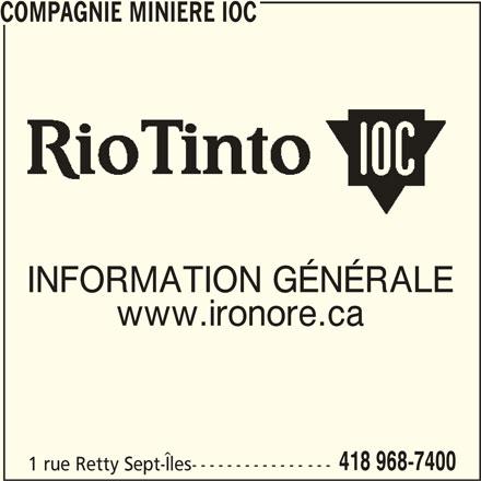 Compagnie Minière IOC (418-968-7400) - Annonce illustrée======= - INFORMATION GÉNÉRALE COMPAGNIE MINIERE IOC www.ironore.ca 418 968-7400 1 rue Retty Sept-Îles------------- ---