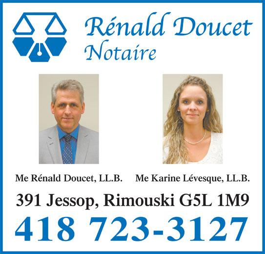 Rénald Doucet, Notaire (418-723-3127) - Annonce illustrée======= - Me Karine Lévesque, LL.B.Me Rénald Doucet, LL.B. 391 Jessop, Rimouski G5L 1M9 418 723-3127