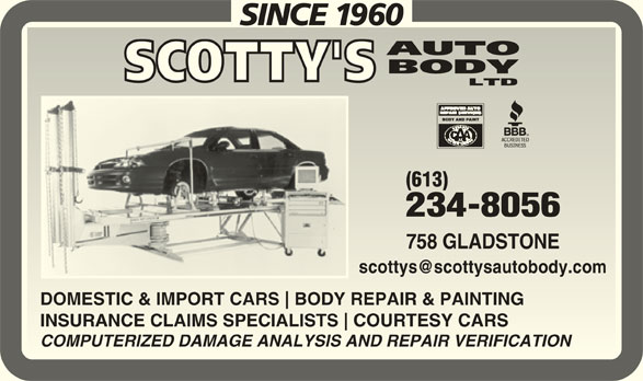 Scotty's Auto Body Ltd (613-234-8056) - Display Ad - 758 GLADSTONE758 GLADSTONE (613) 234-8056234-8056 DOMESTIC & IMPORT CARS BODY REPAIR & PAINTINGDOMESTIC & IMPORT CARS BODY REPAIR & PAINTING INSURANCE CLAIMS SPECIALISTS COURTESY CARSINSURANCE CLAIMS SPECIALISTS COURTESY CARS COMPUTERIZED DAMAGE ANALYSIS AND REPAIR VERIFICATIONCOMPUTERIZED DAMAGE ANALYSIS AND REPAIR VERIFICATION