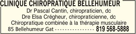 Clinique Chiropratique Bellehumeur (819-568-5888) - Annonce illustrée======= - 85 Bellehumeur Gat ---------------- 819 568-5888 CLINIQUE CHIROPRATIQUE BELLEHUMEUR Dr Pascal Cantin, chiropraticien, dc Dre Elsa Crégheur, chiropraticienne, dc Chiropratique combinée à la thérapie musculaire