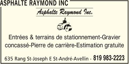 Asphalte Raymond Inc (819-983-2223) - Annonce illustrée======= - ASPHALTE RAYMOND INC concassé-Pierre de carrière-Estimation gratuite 819 983-2223 Entrées & terrains de stationnement-Gravier 635 Rang St-Joseph E St-André-Avellin -
