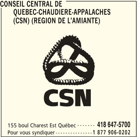Conseil central de Québec-Chaudière-Appalaches Inc (CSN) (418-647-5700) - Annonce illustrée======= - (CSN) (REGION DE L AMIANTE) ------- 418 647-5700 155 boul Charest Est Québec 1 877 906-0202 Pour vous syndiquer --------------- CONSEIL CENTRAL DE QUEBEC-CHAUDIERE-APPALACHES