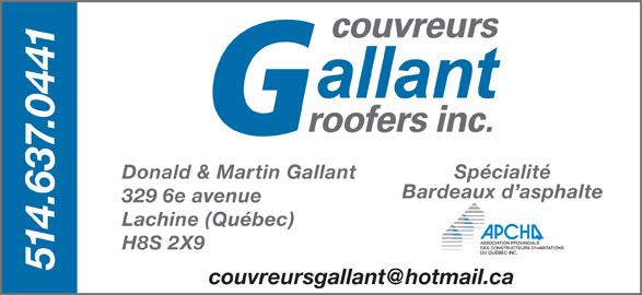 Couvreur Gallant Inc (514-637-0441) - Annonce illustrée======= - 514.637.0441 Donald & Martin Gallant Spécialité Bardeaux d asphalte 329 6e avenue Lachine (Québec) H8S 2X9