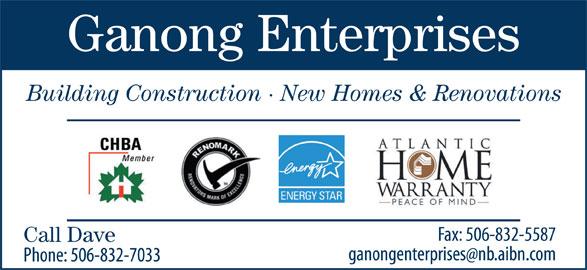 Ganong Enterprises New Homes and Renovations (506-832-7033) - Display Ad - Ganong Enterprises Building Construction · New Homes & Renovations Call Dave