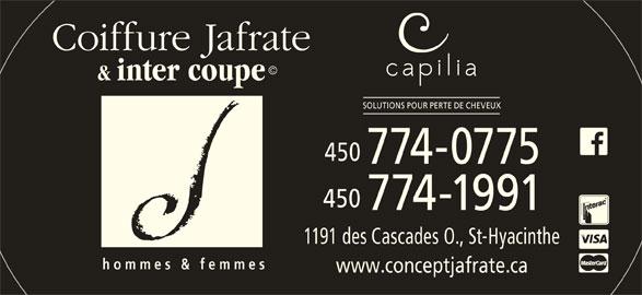 Coiffure Jafrate & Inter-Coupe (450-774-0775) - Annonce illustrée======= - © & inter coupe SOLUTIONS POUR PERTE DE CHEVEUX 450 774-0775 450 774-1991 1191 des Cascades O., St-Hyacinthe homme s & femmes www.conceptjafrate.ca Coiffure Jafrate