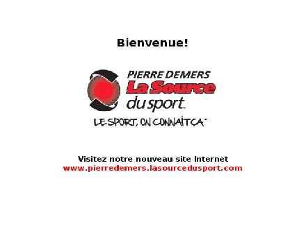 Demers Pierre La Source du Sport (450-438-3841) - Onglet de site Web - http://www.pierredemerssport.com