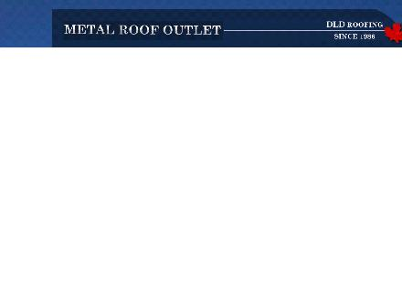 Metal Roof Outlet Inc (1-800-366-0620) - Onglet de site Web - http://www.metalroofoutlet.ca