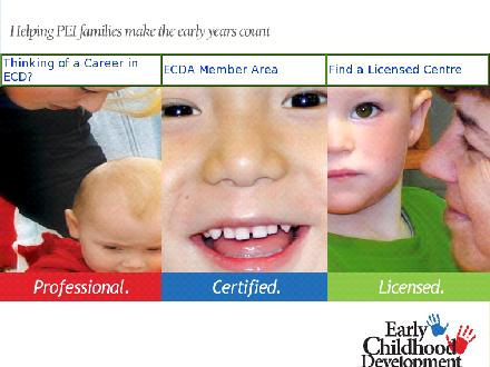 Early Childhood Development Association of PEI (902-368-1866) - Onglet de site Web - http://www.earlychildhooddevelopment.ca