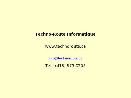 Informatique Techno-Route (418-875-0205) - Website thumbnail - http://www.technoroute.ca