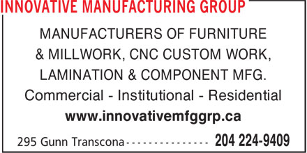 Innovative Manufacturing Group Inc (204-224-9409) - Display Ad - MANUFACTURERS OF FURNITURE & MILLWORK, CNC CUSTOM WORK, LAMINATION & COMPONENT MFG. Commercial - Institutional - Residential www.innovativemfggrp.ca