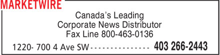 Marketwire (403-266-2443) - Display Ad - Canada's Leading Corporate News Distributor Fax Line 800-463-0136