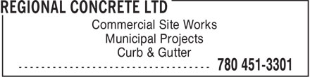 Regional Concrete Ltd (780-451-3301) - Display Ad - Commercial Site Works Municipal Projects Curb & Gutter