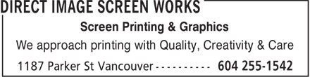 Direct Image Screen Works (604-255-1542) - Display Ad - Screen Printing & Graphics We approach printing with Quality, Creativity & Care
