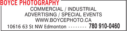 Boyce Photography (780-910-0460) - Display Ad - COMMERCIAL / INDUSTRIAL ADVERTISING / SPECIAL EVENTS WWW.BOYCEPHOTO.CA