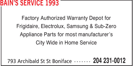 Bain's Service (204-231-0012) - Display Ad - Factory Authorized Warranty Depot for Frigidaire, Electrolux, Samsung & Sub-Zero Appliance Parts for most manufacturer's City Wide in Home Service