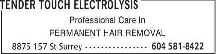 Tender Touch Electrolysis (6045818422) - Display Ad - Professional Care In PERMANENT HAIR REMOVAL