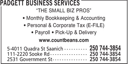 "Padgett Business Services (250-744-3854) - Display Ad - ""THE SMALL BIZ PROS"" • Monthly Bookkeeping & Accounting • Personal & Corporate Tax (E-FILE) • Payroll • Pick-Up & Delivery www.countbeans.com"