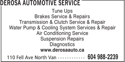 DeRosa Automotive Services Ltd (604-988-2239) - Display Ad - Tune Ups Brakes Service & Repairs Transmission & Clutch Service & Repair Water Pump & Cooling System Services & Repair Air Conditioning Service Suspension Repairs Diagnostics www.derosaauto.ca