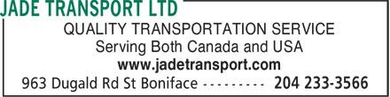 Jade Transport Ltd (204-233-3566) - Display Ad - QUALITY TRANSPORTATION SERVICE Serving Both Canada and USA www.jadetransport.com